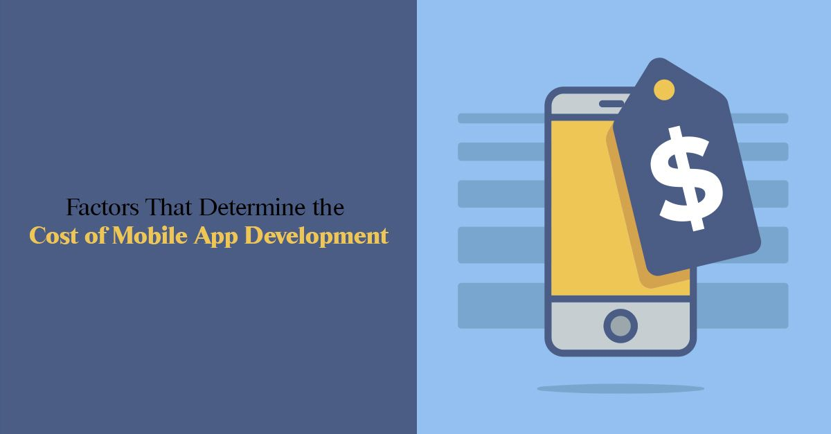 Factors That Determine the Cost of Mobile App Development