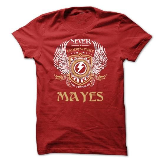 Never Underestimate The Power of MAYES TM005 - #bridesmaid gift #funny gift. GET IT NOW => https://www.sunfrog.com/LifeStyle/Never-Underestimate-The-Power-of-MAYES-TM005.html?68278