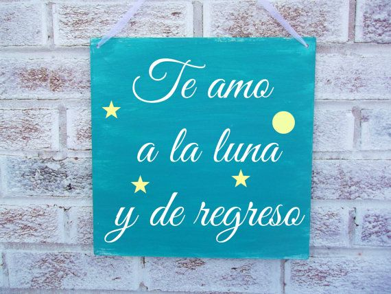 Spanish I Love You To The Moon And Back Sign  Baby -6672