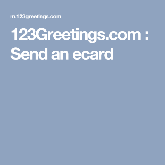 123greetings Send An Ecard Cards And Greetings For Every