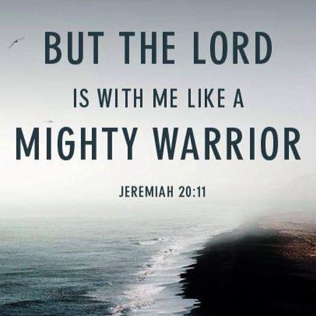 Mighty Warriors In The Bible: The Lord Is With Me Like A Mighty Warrior Quotes Quote God