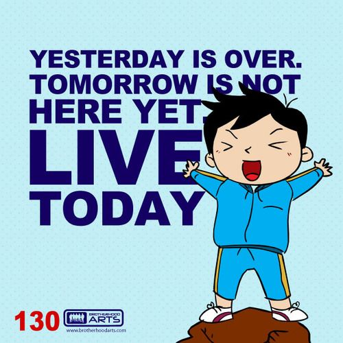 """130: Ahmad Says """"Yesterday is over. Tomorrow is not here yet. Live TODAY!""""  deenify.com"""