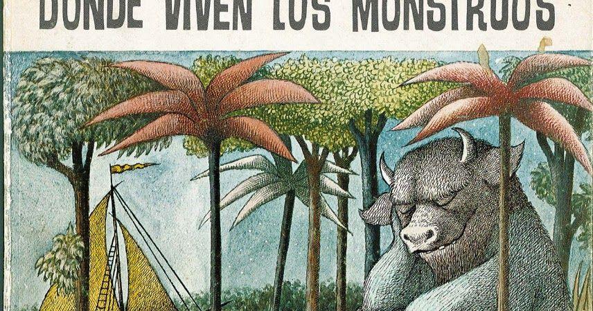 Donde Viven Los Monstruos Es Un Libro Escrito E Ilustrado Por Maurice Sendak Fallecido Re Donde Viven Los Monstruos Monstruos Cuentos Infantiles Para Leer