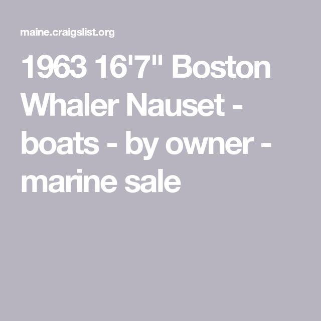 "1963 16'7"" Boston Whaler Nauset boats by owner"