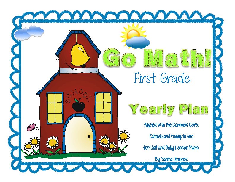 Go Math First Grade Yearly Plan Aligned With The Common Core