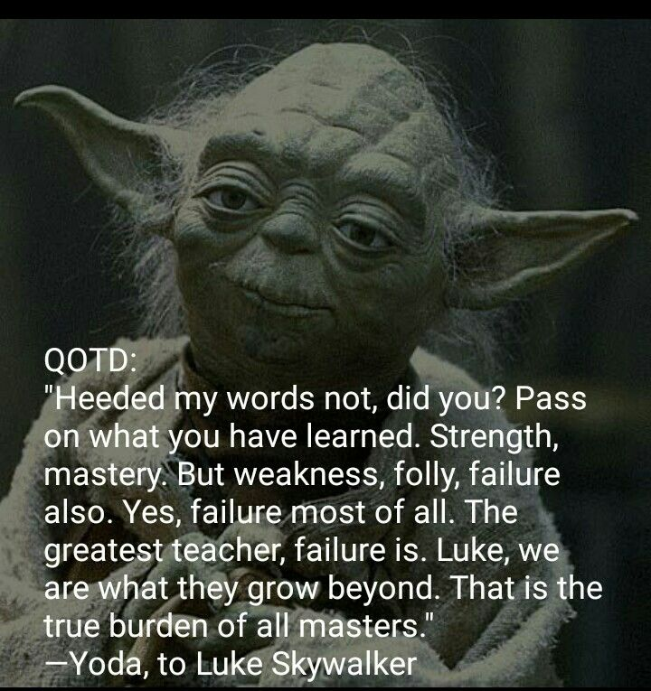 Image Result For The Greatest Teacher Failure Is Yoda Star Wars