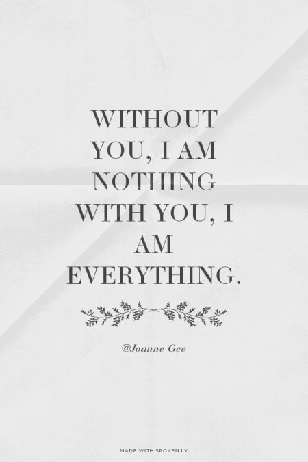 Without You, I am nothing  With You, I am everything  #jesus
