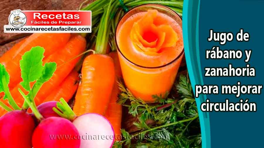 Jugo De Rábano Y Zanahoria Para Mejorar Circulación Jugos Zanahoria Rabano