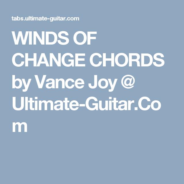 Winds Of Change Chords By Vance Joy Ultimate Guitar Ukulele