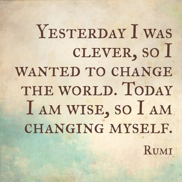 Inspirational Quotes On Life: Rumi. The Difference Between Yesterday And Today.