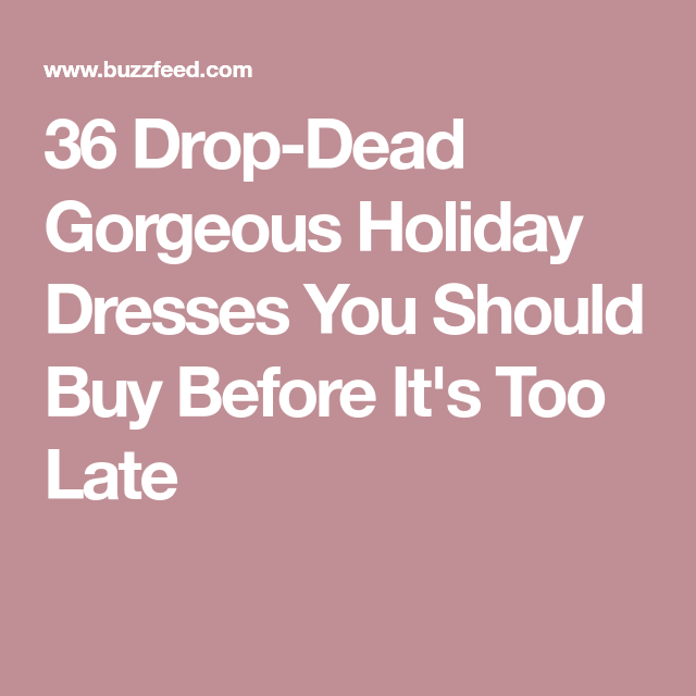 36 Drop-Dead Gorgeous Holiday Dresses You Should Buy Before It's Too Late