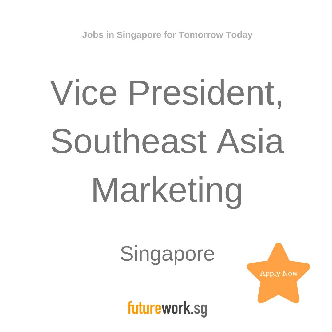 Vice President, Southeast Asia Marketing Singapore