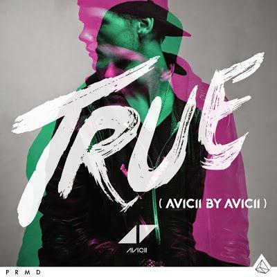 Avicii - True: Avicii By Avicii 2014 English Music Album