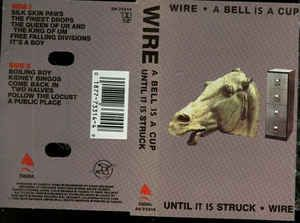 Wire - A Bell Is A Cup Until It Is Struck: buy Cass at Discogs ...