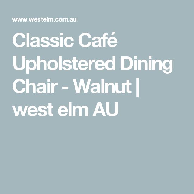 Classic Café Upholstered Dining Chair - Walnut | Walnut ...