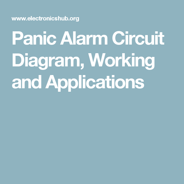 Panic Alarm Circuit Diagram, Working and Applications | Circuit ...