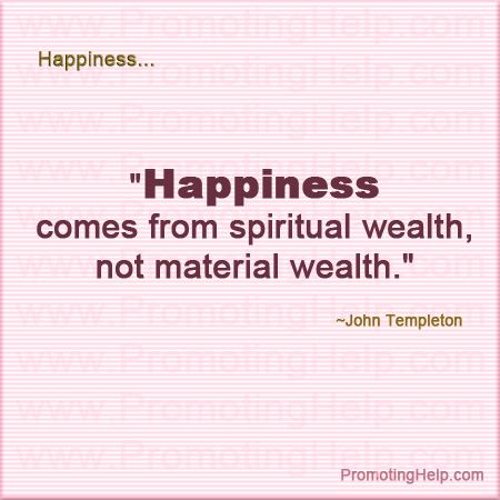 Happiness comes from spiritual wealth, not material wealth