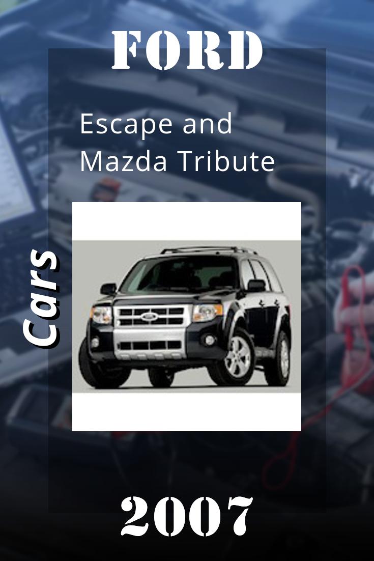 2007 Ford Escape And Mazda Tribute Repair Manual Repair Manuals Ford Escape Mazda
