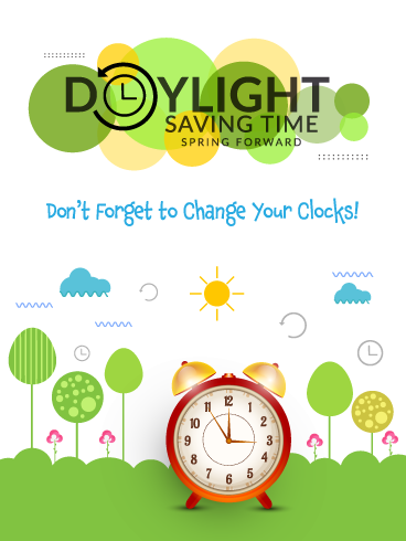Change Your Clocks Daylight Saving Time Begins Card Birthday Greeting Cards By Davia In 2020 Daylight Savings Time Begins Daylight Savings Time Birthday Greeting Cards