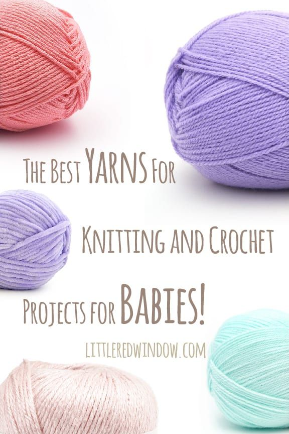 Best yarn for baby blankets & knitting and crochet projects for babies! - Little Red Window