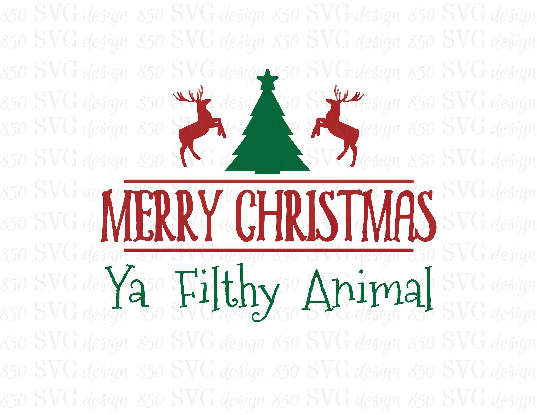 Merry Christmas Ya Filthy Animal Svg.Merry Christmas Ya Filthy Animal Holiday Svg By 850svgdesign