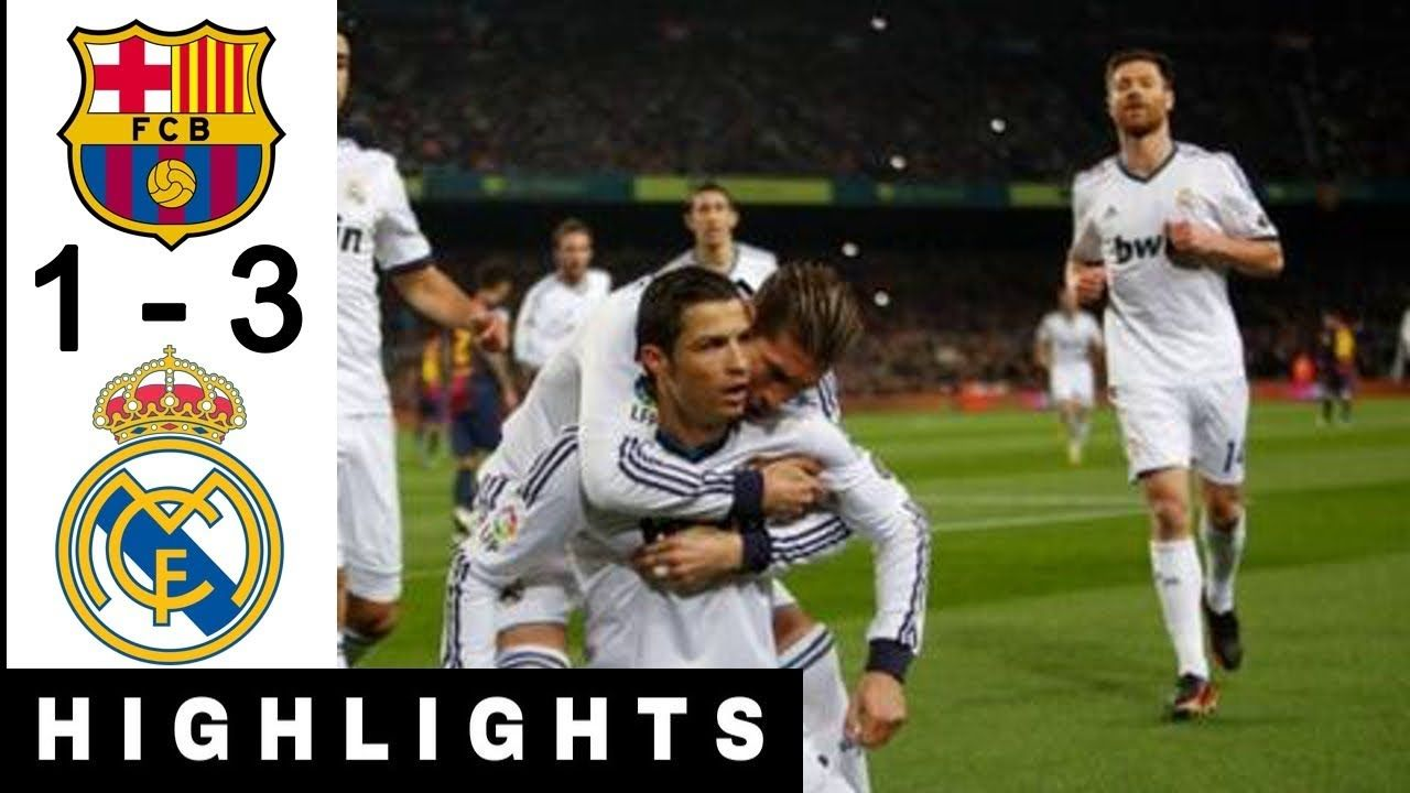 Barcelona Vs Real Madrid 1 3 Copa Del Rey 2012 2013 Highlights Barcelona Vs Real Madrid Real Madrid Madrid