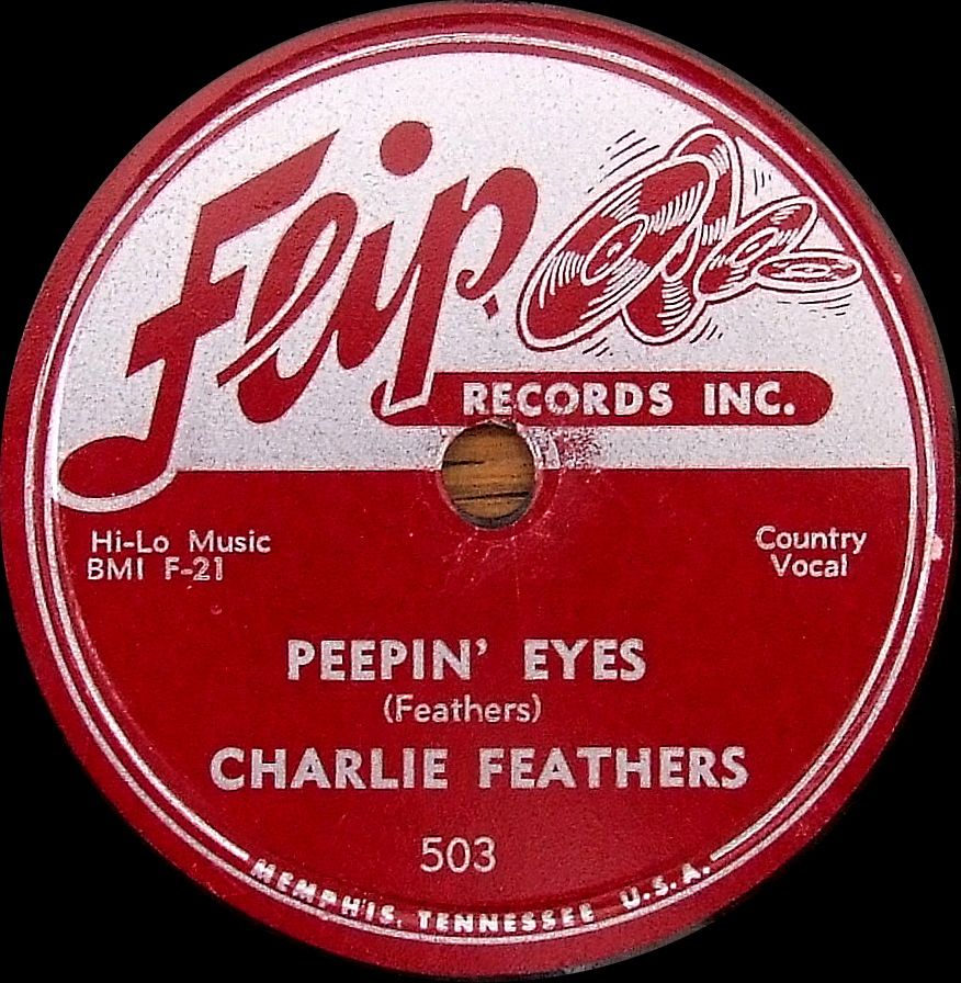 Charlie Feathers Flip Records Inc 503 Peepin Eyes I Ve Been Deceived 1955 Re Released As Sun 503 Rockabilly Music Vinyl Record Art Music Artwork