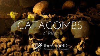 2:16  Catacombs of Paris Tour with ThePlanetD