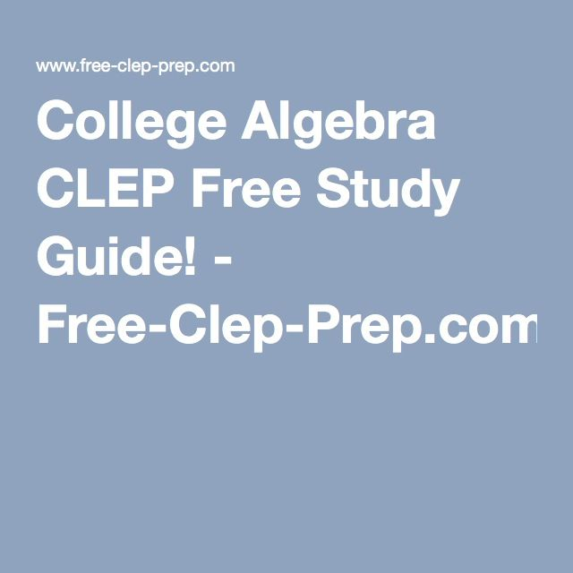College Algebra CLEP Free Study Guide! - Free-Clep-Prep.com ...