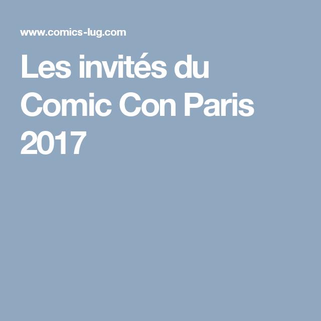 Les invités du  Comic Con Paris 2017