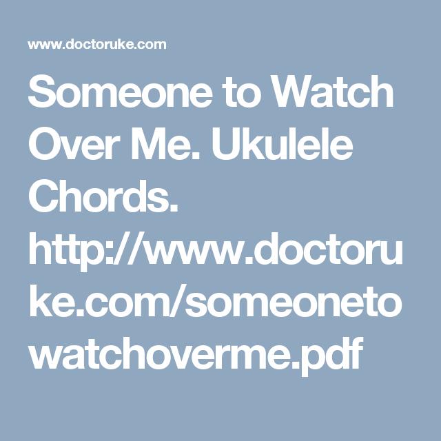 Someone To Watch Over Me Ukulele Chords Httpdoctoruke