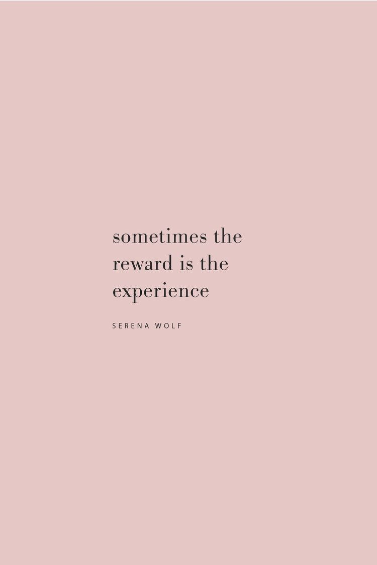 ... the reward is experience... | words | quotes