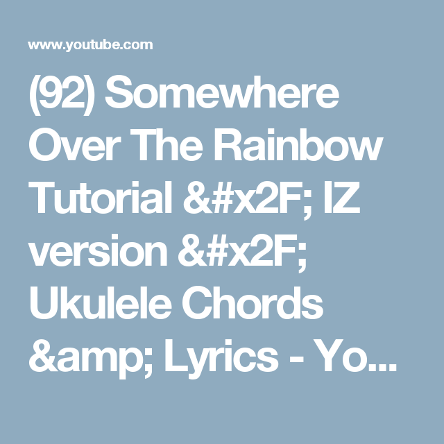 92 Somewhere Over The Rainbow Tutorial Iz Version Ukulele