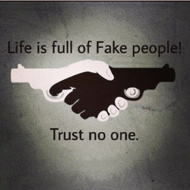 Life is full of fake people, trust no one quotes quote ...