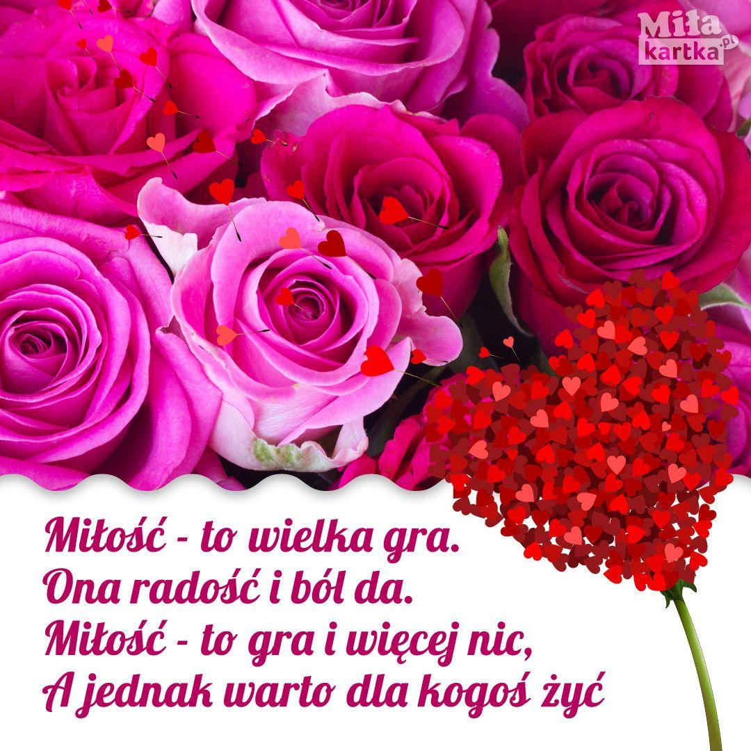 Milosc To Wielka Gra Walentynki Polska Milosc Kochanie Roze Poland Kartki Valentines Love Kocham Serce Relationship Cytat Rose Flowers Valentines