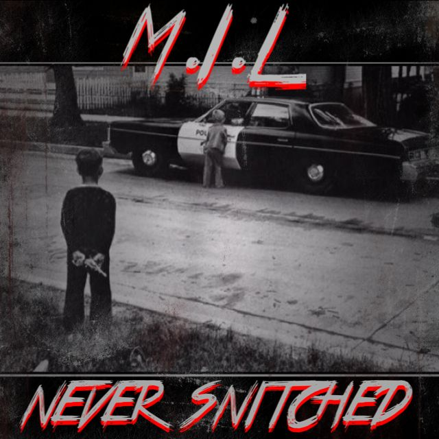 Coming Soon M.I.L - #NeverSnitched