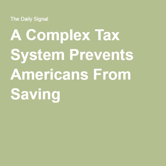 A Complex Tax System Prevents Americans From Saving