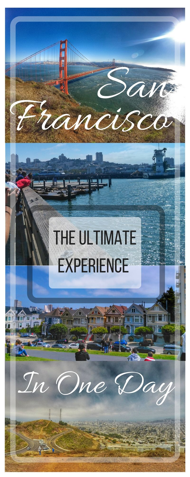 San Francisco Things To Do One Day Full Of Sightseeing And Activities See Pier 39 Fisherman S Warf Eat Clam Chowder Best Views Golden Gate Bridge