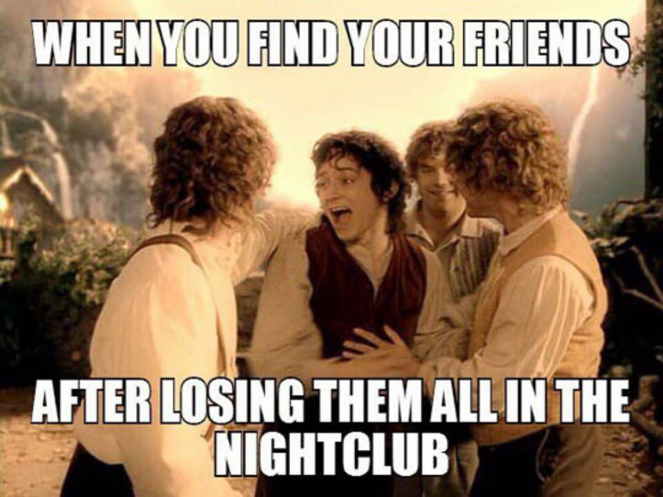 When you find your friends at the club