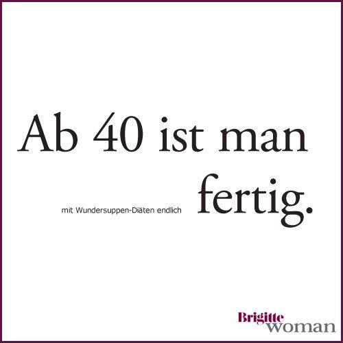 Brigitte Woman Spruche Zum 40 Geburtstag Lustige Spruche Spruche Zum 40