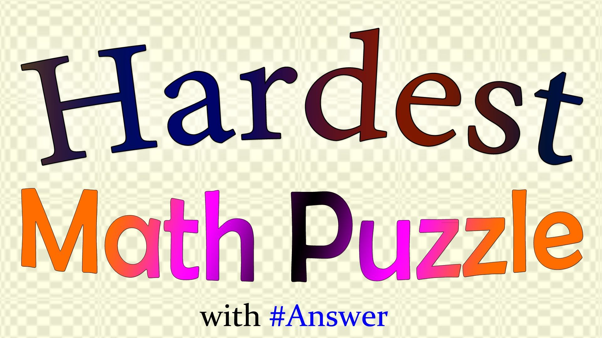 Hardest Math Puzzle with answer Math puzzles brain