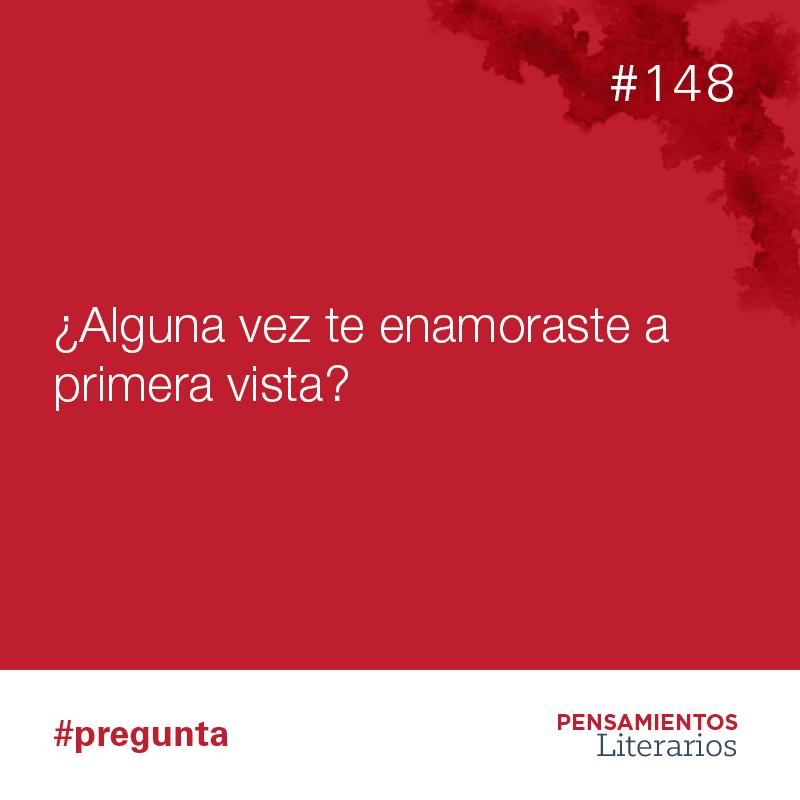 #148   #pregunta   ¿Alguna vez te enamoraste a primera vista?