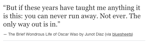 The Brief Wondrous Life of Oscar Wao Words quotes, Be