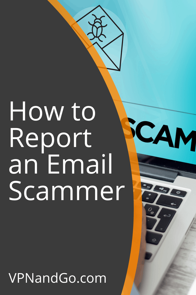 How To Report An Email Scammer In 2020 Scammers Find People Email Service