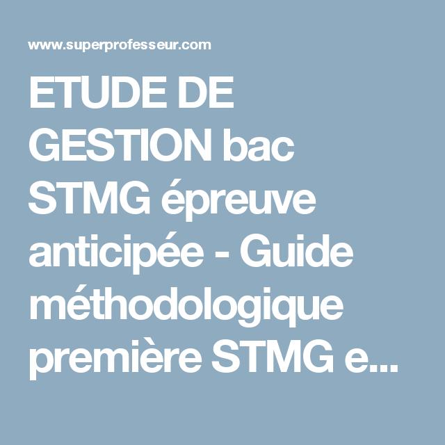 Etude De Gestion Bac Stmg Epreuve Anticipee Guide Methodologique Premiere Stmg En Sciences De Gest Cours Marketing Formation Professionnelle Soutien Scolaire