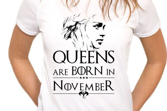 836a56d4 Queens Are Born In November T-Shirt, Birthday Tee Shirt, Game of Thrones T- Shirt, Funny T-Shirt, Fruit Of The Loom, White T-Shirt