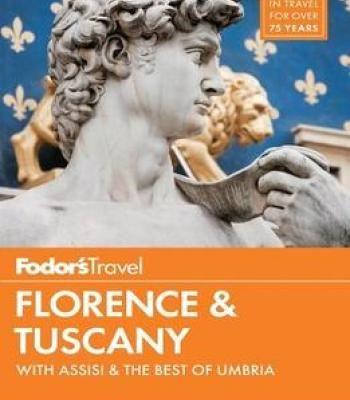 Fodor S Florence Tuscany Pdf Tuscany Travel Florence Tuscany Tuscany