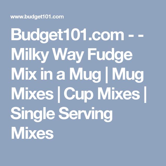 Budget101.com - - Milky Way Fudge Mix in a Mug | Mug Mixes | Cup Mixes | Single Serving Mixes