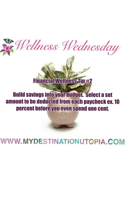 Financial Wellness Tip #2  Build savings into your budget.  Select a set amount to be deducted from each paycheck ex. 10 percent before you even spend one cent.  #wellnesswednesday #financialwellbeing #finances #money #savings #smartmoney # women #budget #utopialiving #nayafpowell #lifestylecoach