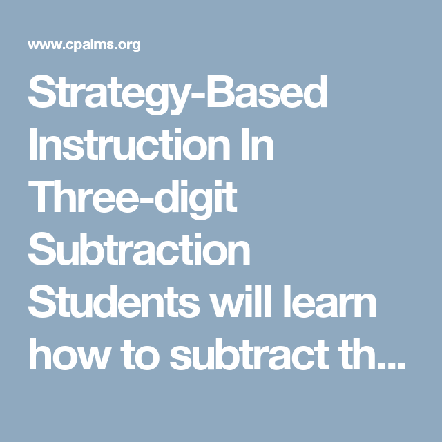 Strategy Based Instruction In Three Digit Subtraction Students Will